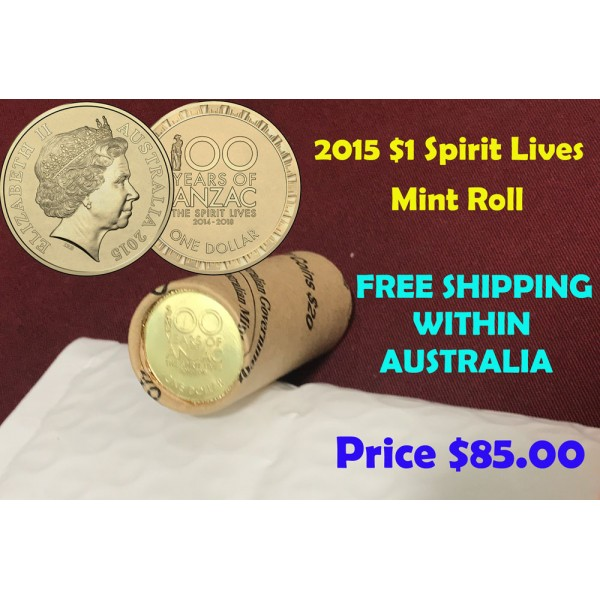 2015 $1 Spirit Lives 100 Years of ANZAC Mint Roll (RARE